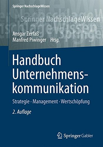 Handbuch Unternehmenskommunikation: Strategie - Management - Wertschöpfung (Springer NachschlageWissen)