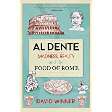 [(Al Dente: Madness, Beauty and the Food of Rome)] [ By (author) David Winner ] [March, 2013]