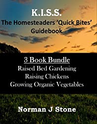 Homesteaders 'Quick Bites' 3 Book Bundle: Raised Bed Gardening; Growing Organic Vegetables; Raising Chickens (English Edition)