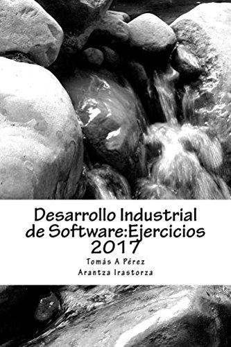 Desarrollo Industrial de Software: Ejercicios 2017 (DIS nº 1) por Tomás A Pérez Fernández