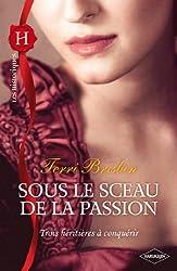 Sous le sceau de la passion (Les Historiques t. 553)