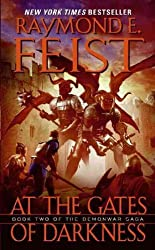 (At the Gates of Darkness: The Demonwar Saga Book 2) By Raymond E. Feist (Author) Paperback on (Mar , 2011)