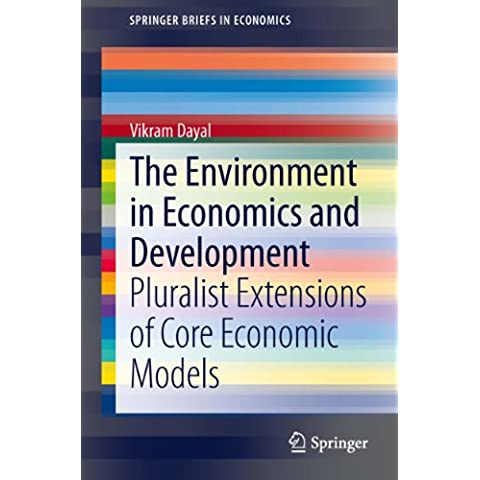 The Environment in Economics and Development: Pluralist Extensions of Core Economic Models (SpringerBriefs in