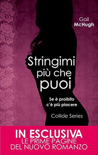 Stringimi più che puoi (Collide Series Vol. 1) (Italian Edition ...