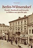 Der Spaziergang durch Berlin-Wilmersdorf führt mit 160 unveröffentlichten Bildern zu Weinhandlungen, Bekleidungsgeschäften und Läden für Knöpfe, Fahrräder und feine Backwaren. (Sutton Archivbilder)