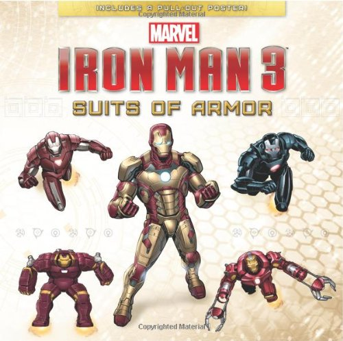 Iron Man 3: Suits of Armor [With Pull-Out Poster] (Marvel Iron Man 3)