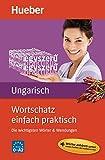 Wortschatz einfach praktisch – Ungarisch: Die wichtigsten Wörter & Wendungen / Buch mit MP3-Download
