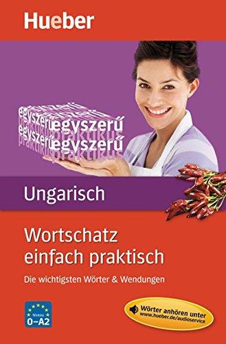 Wortschatz einfach praktisch - Ungarisch: Die wichtigsten Wörter & Wendungen / Buch mit MP3-Download