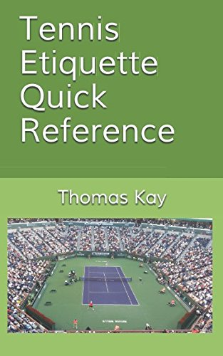 Tennis Etiquette Quick Reference por Thomas Kay