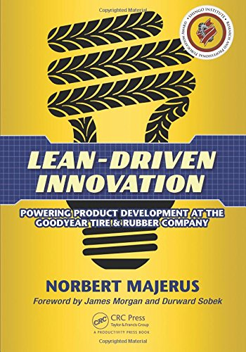 Lean-Driven Innovation: Powering Product Development at The Goodyear Tire & Rubber Company por Norbert Majerus