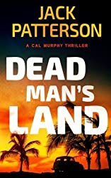 Dead Man's Land (A Cal Murphy Thriller) (Volume 8) by Jack Patterson (2015-09-25)
