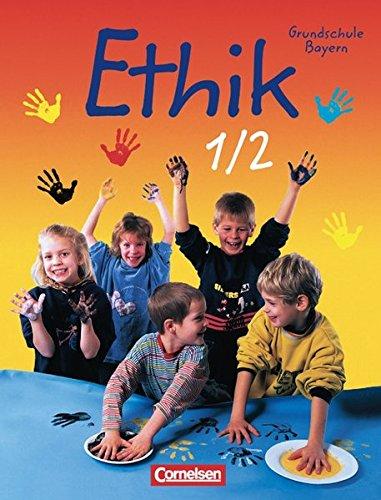 Ethik 1/2. Grundschule. Schülerbuch. Bayern,