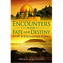 Encounters with Fate and Destiny: A Life in International Politics