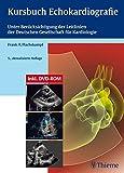 Kursbuch Echokardiografie: Unter Berücksichtigung der Leitlinien der Deutschen Gesellschaft für Kardiologie