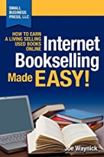 (Internet Bookselling Made Easy! How to Earn a Living Selling Used Books Online) By Waynick, Joe (Author) Paperback on (03 , 2011) de Joe Waynick