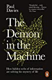 The Demon in the Machine: How Hidden Webs of Information Are Finally Solving the Mystery of Life - Paul Davies