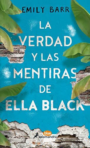 La verdad y las mentiras de Ella Black (Salamandra Blue) por Emily Barr