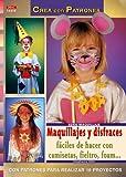 Serie Maquillaje nº 15. MAQUILLAJES Y DISFRACES FÁCILES DE HACER CON CAMISETAS, FIELTRO, FOAM. (Cp - Serie Maquillaje)