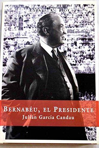 Descargar Libro Bernabeu, el presidente de Julian Garcia Candau