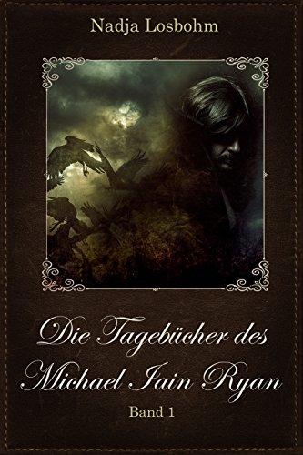 Buchseite und Rezensionen zu 'Die Tagebücher des Michael Iain Ryan: (Band 1)' von Nadja Losbohm