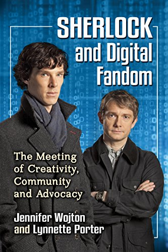 Sherlock and Digital Fandom: The Meeting of Creativity, Community and Advocacy