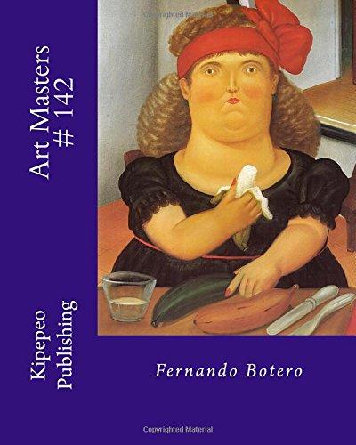Art Masters # 142: Fernando Botero