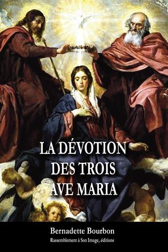 La dévotion des trois Ave Maria par Bernadette Bourbon