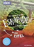 52 kleine & große Eskapaden in der Eifel: Ab nach draußen! (DuMont Eskapaden)