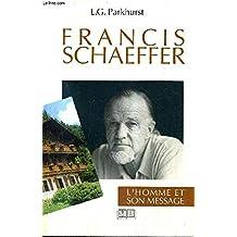 Francis Schaeffer l'Homme et Son Message
