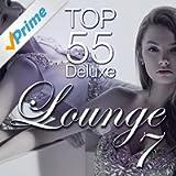 Lounge Top 55, Vol. 7 (Deluxe, the Original)