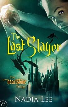 The Last Slayer di [Lee, Nadia]