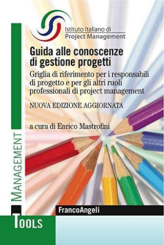 Guida alle conoscenze di gestione progetti. Griglia di riferimento per i responsabili di progetto e per gli altri ruoli professionali di project management: ... di project management (Management Tools)