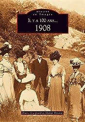 Il y a 100 ans... 1908