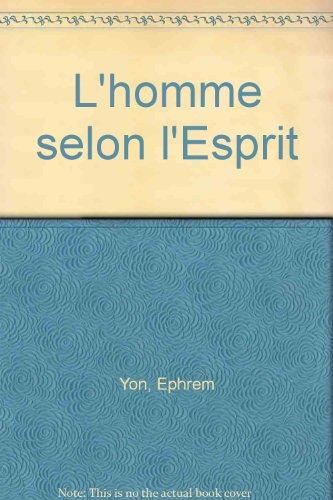 L'homme selon l'Esprit par Ephrem Yon