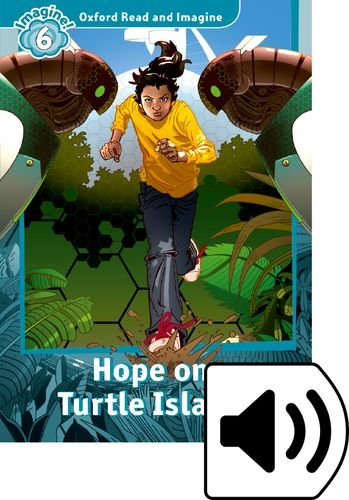 Oxford Read and Imagine 6. Hope on Turtle Island MP3 Pack