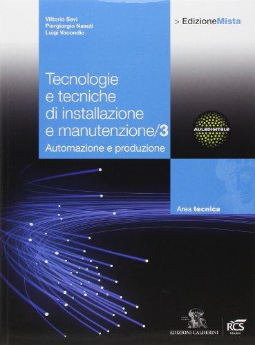 Tecnologie e tecniche di installazione e manutenzione. Per le Scuole superiori. Con espansione online: 3