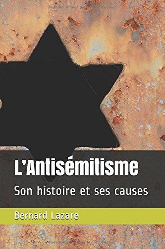 L'Antisémitisme: Son histoire et ses causes par Bernard Lazare