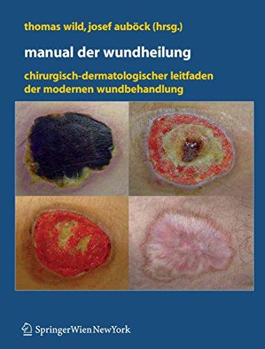 manual-der-wundheilung-chirurgisch-dermatologischer-leitfaden-der-modernen-wundbehandlung