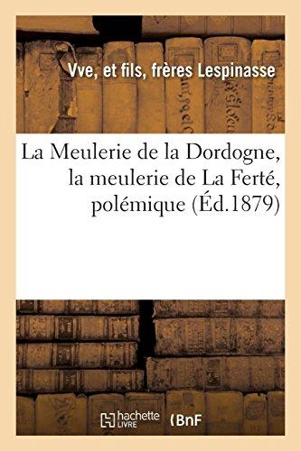 La Meulerie de la Dordogne, la meulerie de La Ferté: polémique insérée en partie par le journal l'Écho agricole de Paris