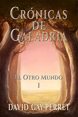 Crónicas de Galadria I - El Otro Mundo por David Gay-Perret