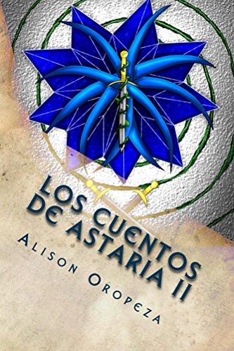 Los Cuentos de Astaria II: Los Campos de Stigya por Alison Oropeza