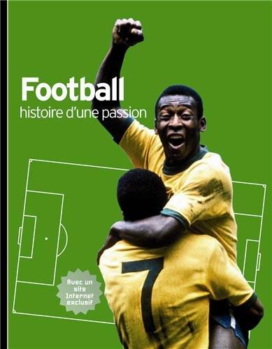 Football: Histoire d'une passion par Hugh Hornby