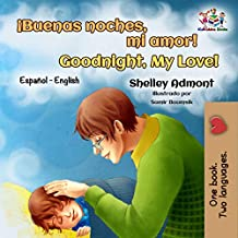 ¡Buenas noches, mi amor! Goodnight, My Love!: Spanish English (Spanish English Bilingual Collection Book 14) (English Edition)
