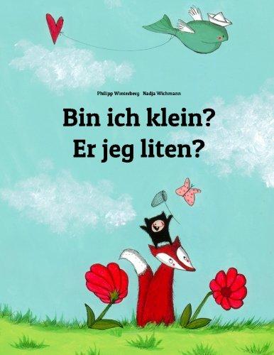 Bin ich klein? Er jeg liten?: Kinderbuch Deutsch-Norwegisch (zweisprachig/bilingual)