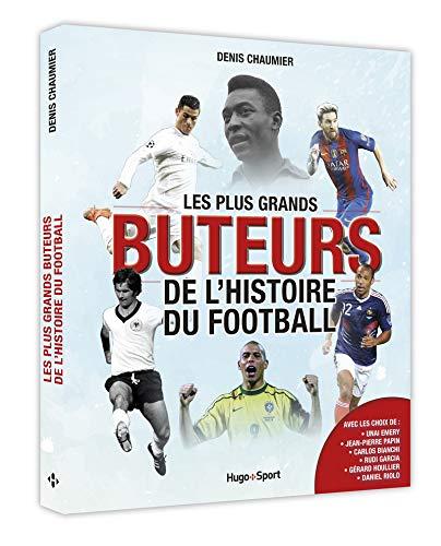 Les plus grands buteurs de l'histoire du football par Denis Chaumier