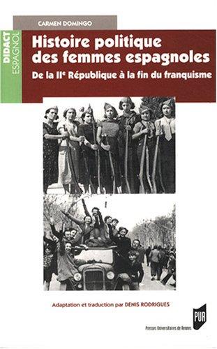 Histoire politique des femmes espagnoles : De la IIe République à la fin du franquisme par Carmen Domingo