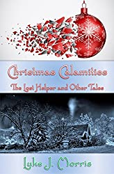 Christmas Calamities: The Lost Helper and Other Tales