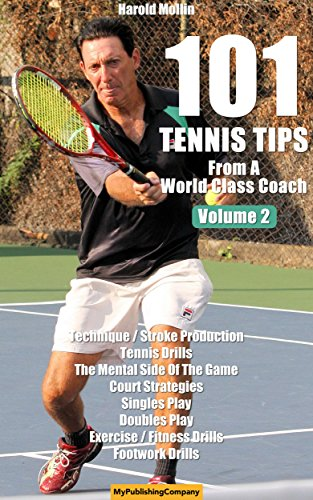 101 Tennis Tips From A World Class Coach VOLUME 2: A Common Sense Approach to Tennis (English Edition) por Harold Mollin