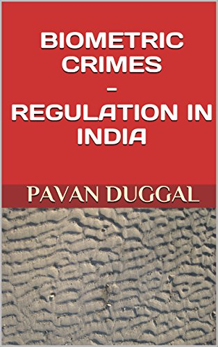 BIOMETRIC CRIMES - REGULATION IN INDIA by [DUGGAL, PAVAN]