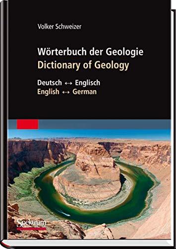Wörterbuch der Geologie / Dictionary of Geology: Deutsch - Englisch/English - German